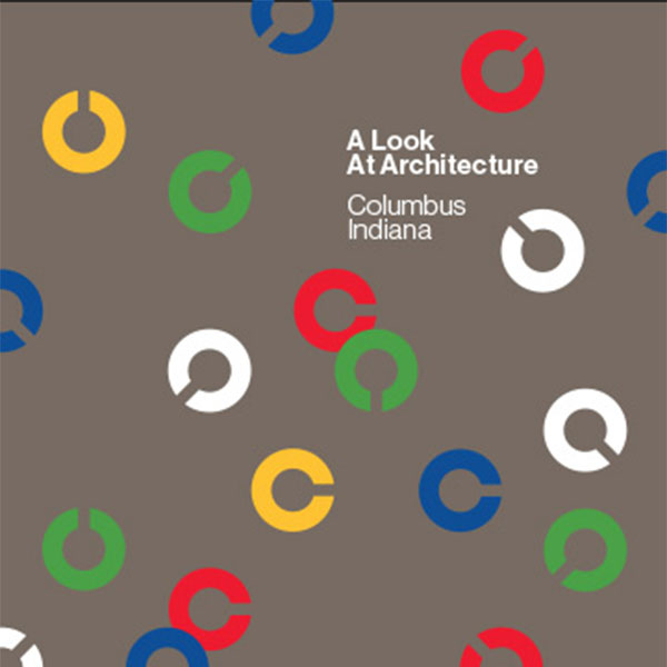 Columbus Indiana: A Look at Architecture, Ninth Edition