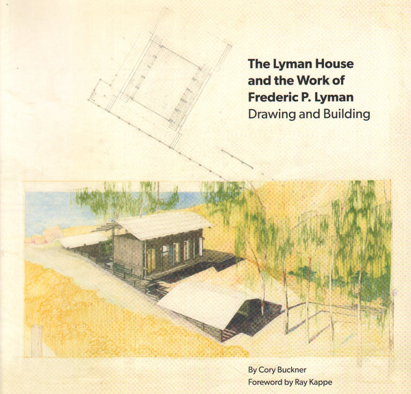 The Lyman House and the Work of Frederic P. Lyman, Drawing and Building