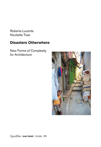 Disasters Otherwhere - New Forms Of Complexity For Architecture