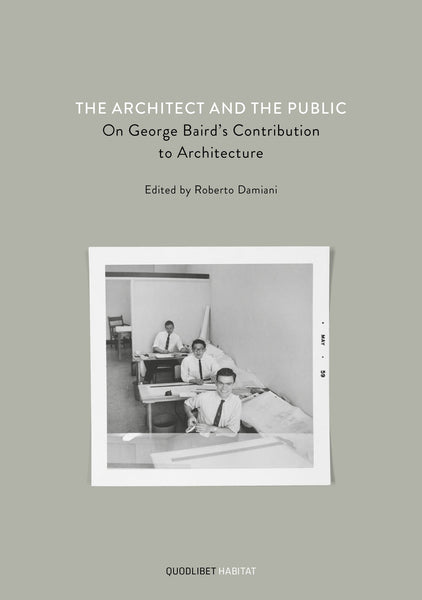 The Architect And The Public: On George Baird's Contribution To Architecture