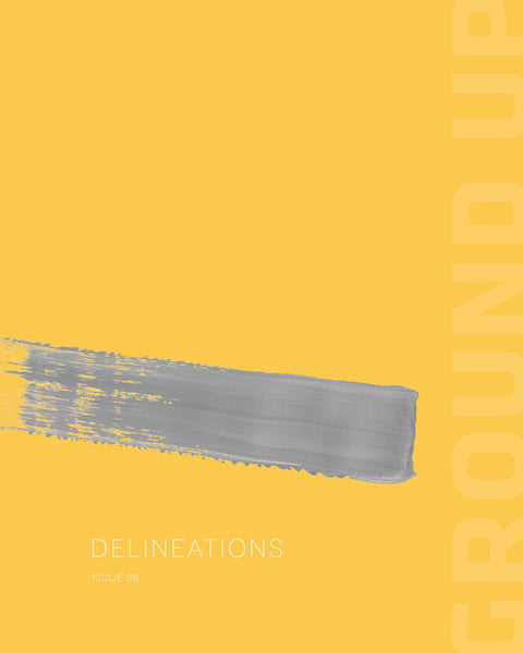 Ground Up 05: Delineations