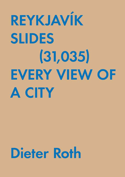 Dieter Roth:Reykjav'k Slides (31,035) Every View of a City