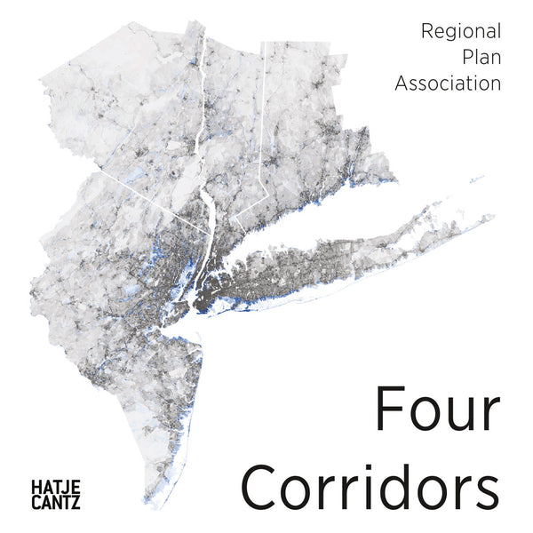 Four Corridors: Design Initiative for RPA's Fourth Regional Plan