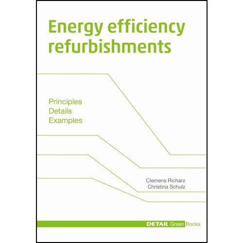DETAIL Green Books: Energy Efficiency Refurbishments: New Strategies for Old Buildings