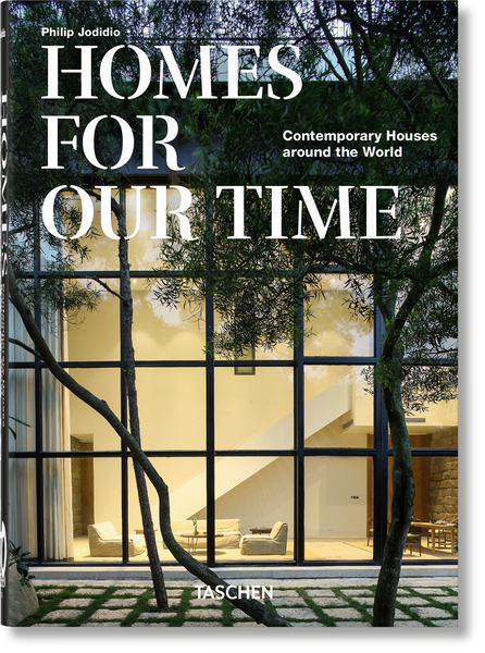 Homes For Our Time: Contemporary Houses around the World - 40th Anniversary Edition