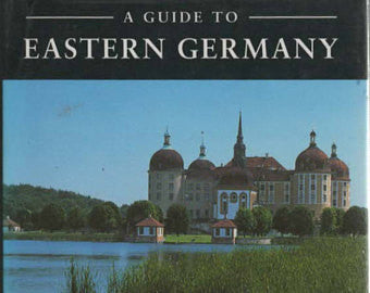 A guide to Eastern Germany