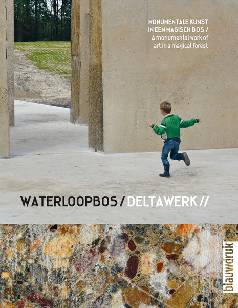 Waterloopbos / Deltawork