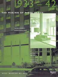 The Making of Miami Beach 1933-41: The Architecture of Lawrence Murray Dixon