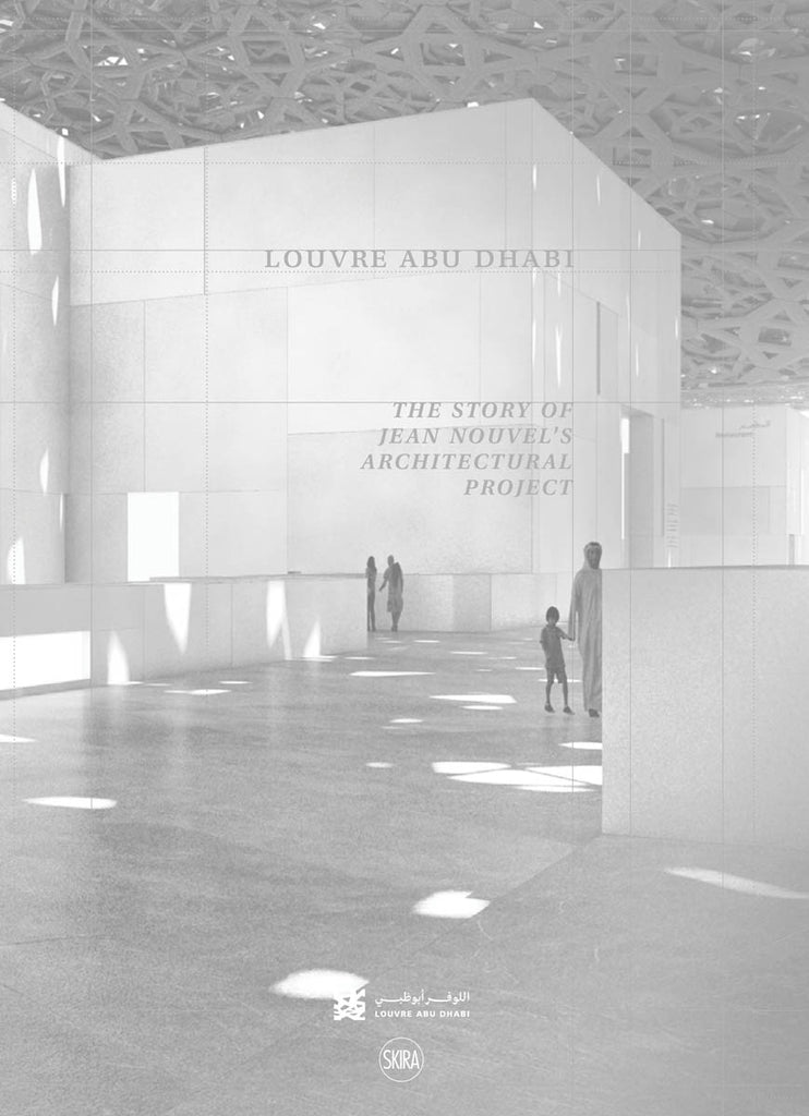 Louvre Abu Dhabi: The Story of an Architectural Project