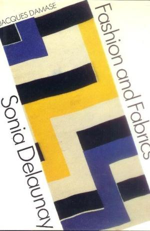 Sonia Delaunay  Fashion and Fabrics