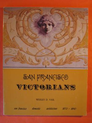San Francisco. Victorians. San Francisco Domestic Architecture 1870-1890