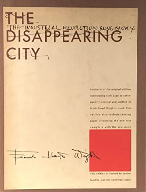 The Disappearing City. The Industrial Revolution Runs Away.  Frank Lloyd Wright