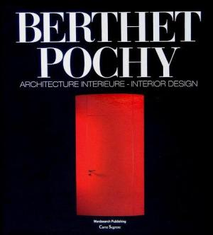 Berthet - Pochy: Architecture Interieure - Interior Design