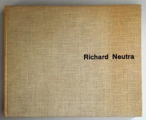 Richard Neutra: Buildings and Projects