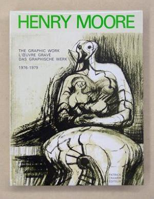 Henry Moore The Graphic Work  1976-1979
