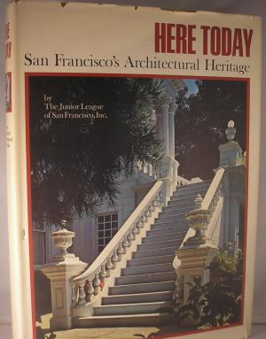 Here Today: San Francisco's Architectural Heritage