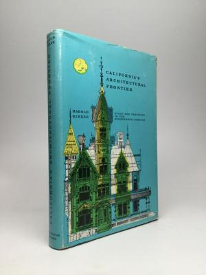 California's Architectural Frontier: Style and Tradition in the Nineteenth Century