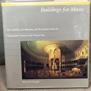 Buildings for Music. The Architect, the Musician, and the Listener from the Seventeenth Century to the Present Day