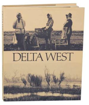 Delta West: The Land and People of the Sacramento San Joaquin Deltal