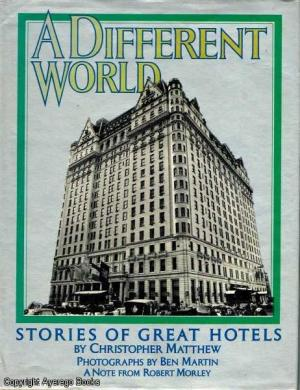 A Different World: Stories of Great Hotels
