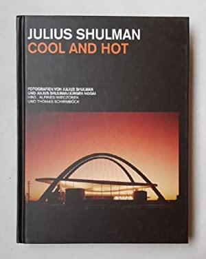 Julius Shulman Cool And Hot