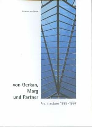 von Gerkan Marg and Partner: Architecture 1995-1997