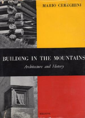 Building In The Mountains  Architecture + History