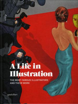 A Life in Illustration: The Most Famous Illustrators and Their Work.
