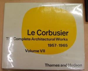Le Corbusier & Pierre Jeanneret. The Complete Architectural Works Volume VII 1957-65