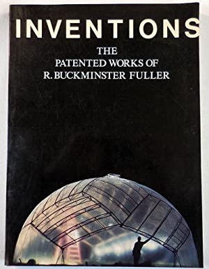 Inventions: The Patented Works of Buckminster Fuller.
