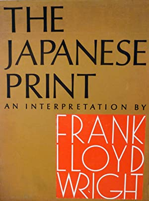 The Japanese Print: An Interpretation by Frank Lloyd Wright