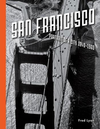 Fred Lyon   San Francisco  Portrait Of A City 1940-1960    notecards