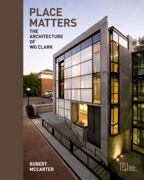 Place Matters: The Architecture of WG Clark