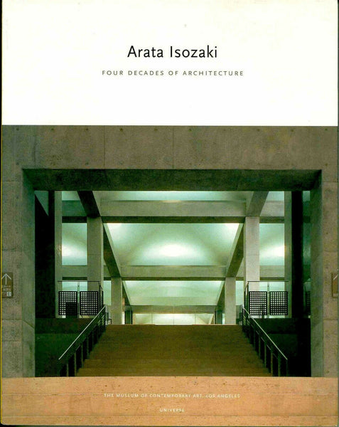 Arata Isozaki: Four Decades of Architecture