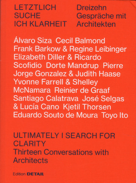I Ultimately Search For Clarity: Twelve Conversations with Architects