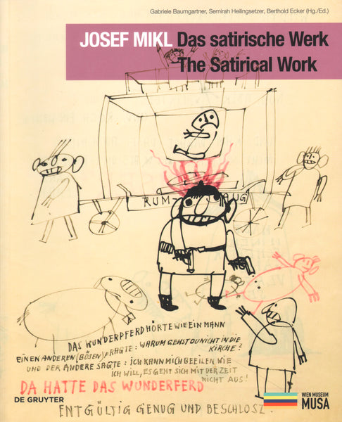 Josef Mikl. Das satirische Werk. The Satirical Work.