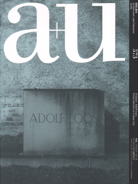 A+U 573: Adolf Loos From Interior to Urban City