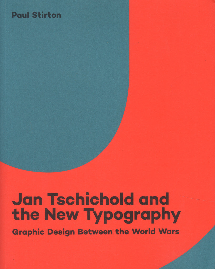 Jan Tschichold and the New Typography: Graphic Design Between the World Wars