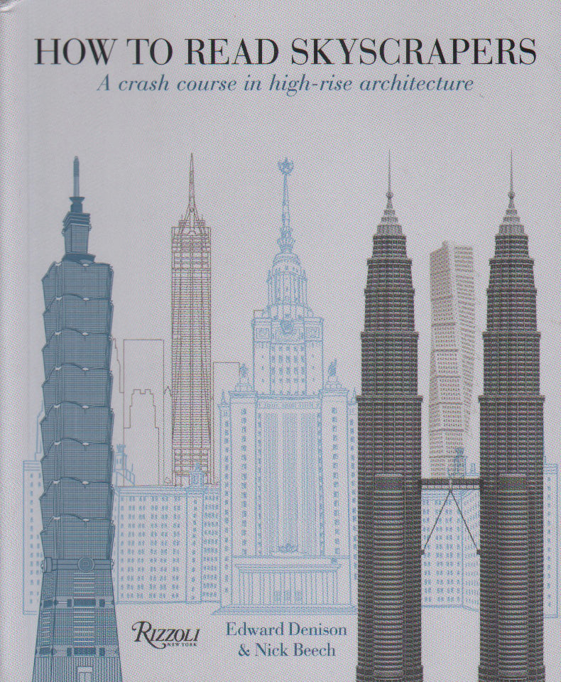 How to Read Skyscrapers: A Crash Course in High-Rise Architecture