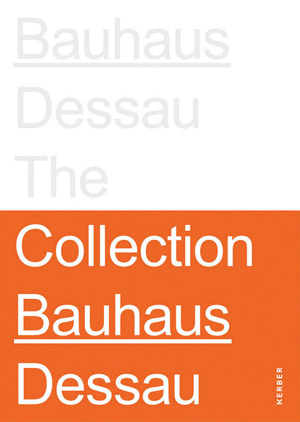 Stiftung Bauhaus Dessau: The Collections