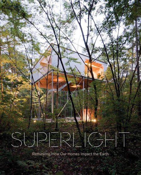 Superlight: Rethinking How Our Homes Impact the Earth