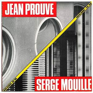 Jean Prouve / Serge Mouille: Two Master Metal Workers.