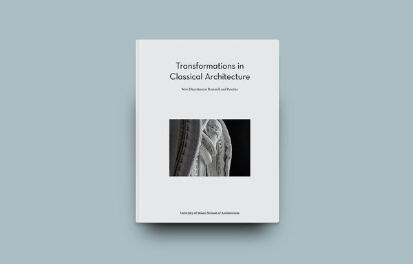 Transformations in Classical Architecture | New Directions in Research and Practice