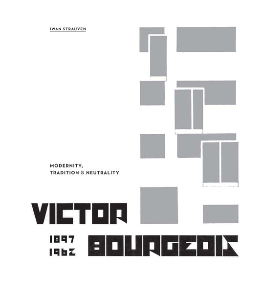 Victor Bourgeois: Modernity, Tradition & Neutrality