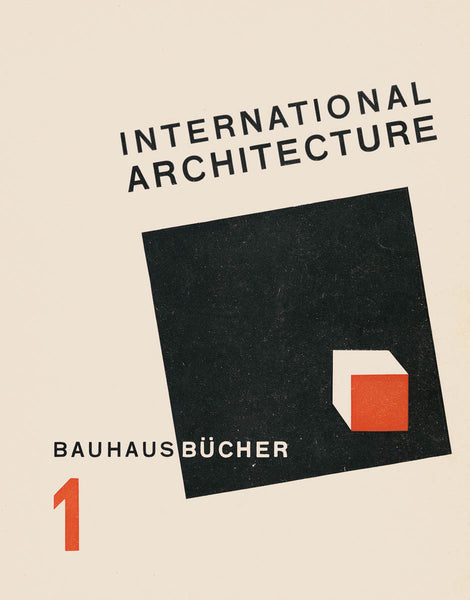 Walter Gropius: International Architecture.