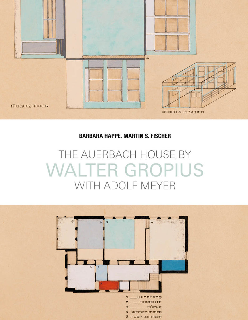 Walter Gropius: The Auerbach House with Adolf Meyer