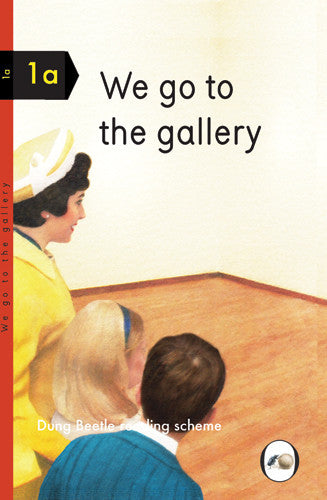 We go to the gallery.