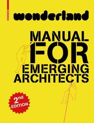 wonderland – Manual for Emerging Architects 2nd edition