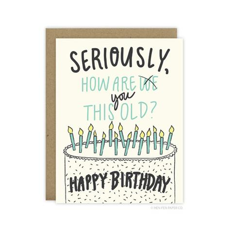 How Are You This Old? Greeting Card