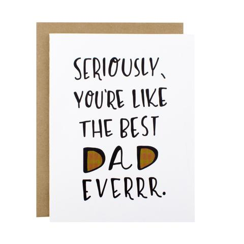 Best Dad Everrr Greeting Card